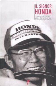 Il signor Honda. Come si è raccontato a Yves Derisbourg