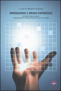 Innovazione e Brand Experience. Sensitive Space System: comunicazione multisensoriale nel punto vendita