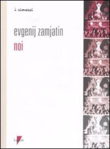 Noi - Evgenij Zamjátin - copertina