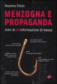 Menzogna e propaganda. Armi di disinformazione di massa