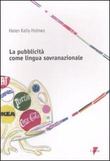 La pubblicità come lingua sovranazionale - Helen Kelly-Holmes - copertina