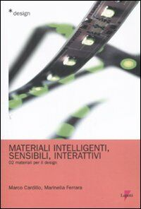 Materiali intelligenti, sensibili, interattivi. Materiali per il design. Vol. 2