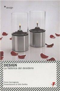 Design. La fabbrica del desiderio