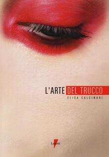 L' arte del trucco - Elisa Calcinari - copertina