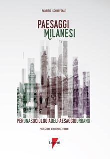 Antondemarirreguera.es Paesaggi milanesi. Per una sociologia del paesaggio urbano Image