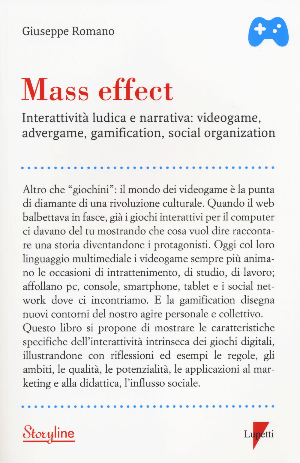 Mass effect. Interattività ludica e narrativa: videogame, advergame, gamification, social organization