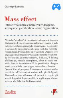 Mass effect. Interattività ludica e narrativa: videogame, advergame, gamification, social organization - Giuseppe Romano - copertina