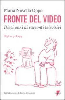 Fronte del video. Dieci anni di racconti televisivi - M. Novella Oppo - copertina