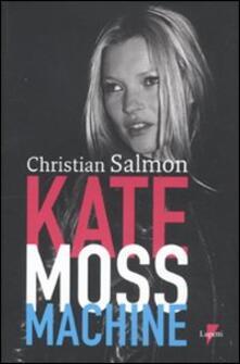 Kate Moss machine - Christian Salmon - copertina