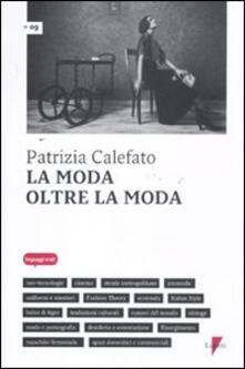 La moda oltre la moda - Patrizia Calefato - copertina