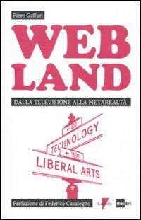 Web Land. Dalla televisione alla metarealtà