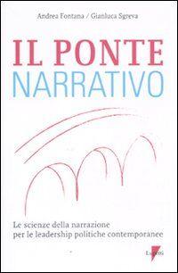 Il ponte narrativo. Le scienze della narrazione per le leadership politiche contemporanee