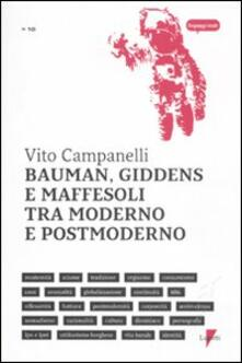 Bauman, Giddens e Maffesoli tra moderno e postmoderno - Vito Campanelli - copertina