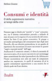 Consumi e identità. O della supremazia narrativa ai tempi della crisi - Stefano Gnasso - copertina