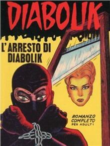 Diabolik. L'arresto di Diabolik - Angela Giussani,Luciana Giussani - copertina
