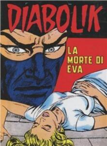 Diabolik. La morte di Eva - Angela Giussani,Luciana Giussani - copertina