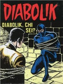 Diabolik, chi sei? - Angela Giussani,Luciana Giussani - copertina
