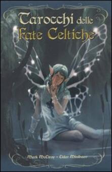 Criticalwinenotav.it Tarocchi delle fate celtiche. Con 78 carte Image