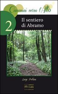 Il sentiero di Abramo. Cammini verso l'alto