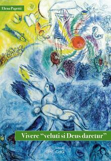 Vivere «veluti si Deus daretur» - Elena Pagetti - copertina