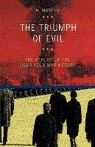 The triumph of evil. The reality of the Usa cold war victory