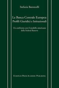 La Banca centrale europea: profili giuridici e istituzionali. Un confronto con il modello americano della Federal Reserve