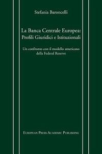 La La Banca centrale europea: profili giuridici e istituzionali. Un confronto con il modello americano della Federal Reserve - Baroncelli Stefania - wuz.it