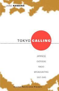 Tokyo calling. Japanese overseas radio broadcasting 1937-1945