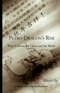 Petro dragon's rise. What it means for China and the world