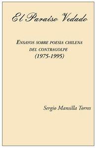 Paraiso vedado. Ensayos sobre poesia chilena del contragolpe (1975-1995) (El)