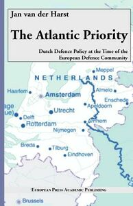 The Atlantic Priority: Dutch defence Policy at the time of the European Defence Community