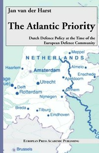 The The Atlantic Priority: Dutch defence Policy at the time of the European Defence Community - Van der Harst Jan - wuz.it