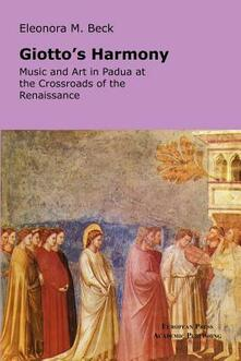 Giotto's Harmony: Music and art in Padua at the crossroads of the renaissance - Eleonora Beck - copertina
