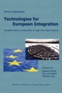 Technologies for european integration, standards-based interoperability of legal information systems