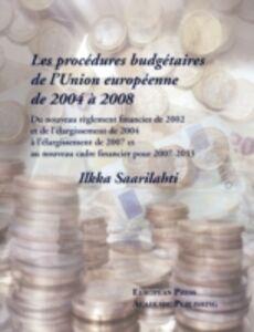 Les procedures budgétaires de l'Union Européenne de 2004 à 2008
