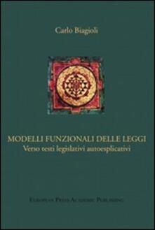 Modelli funzionali delle leggi. Verso testi legislativi autoesplicativi - Carlo Biagioli - copertina