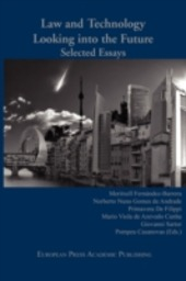 Law and Technology. Looking into the Future. Selected Essays