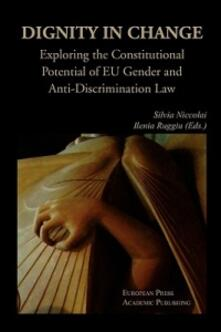 Dignity in change. Exploring the Constitutional Potential of EU Gender and Anti-Discrimination Law - copertina