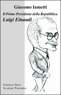 Il Il primo Presidente della Repubblica Luigi Einaudi