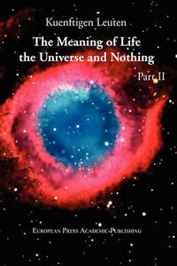 The meaning of life. The universe and nothing. Vol. 2