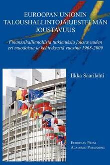 Euroopan unionin taloushallintojärjestelmän joustavuus. Ediz. finlandese e inglese - Ilkka Saarilahti - copertina