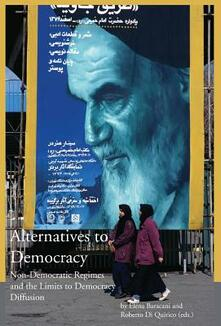 Alternatives to democracy. Non-democratic regimes and the limits to democracy diffusion in Eurasia - copertina