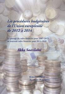Les procédures budgétaires de l'Union européenne de 2012 à 2014. Le passage du cadre financier 2007-2013 au... cadre financier 2014-2020. Ediz. francese e inglese. Vol. 3
