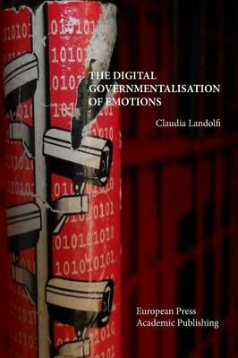 The digital governmentalisation of emotions
