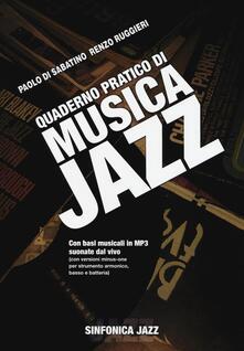 Quaderno pratico di musica jazz. Con CD Audio - Renzo Ruggiero,Paolo Di Sabatino - copertina