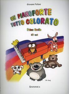Un pianoforte tutto colorato. 1° livello - Giovanni Polloni - copertina