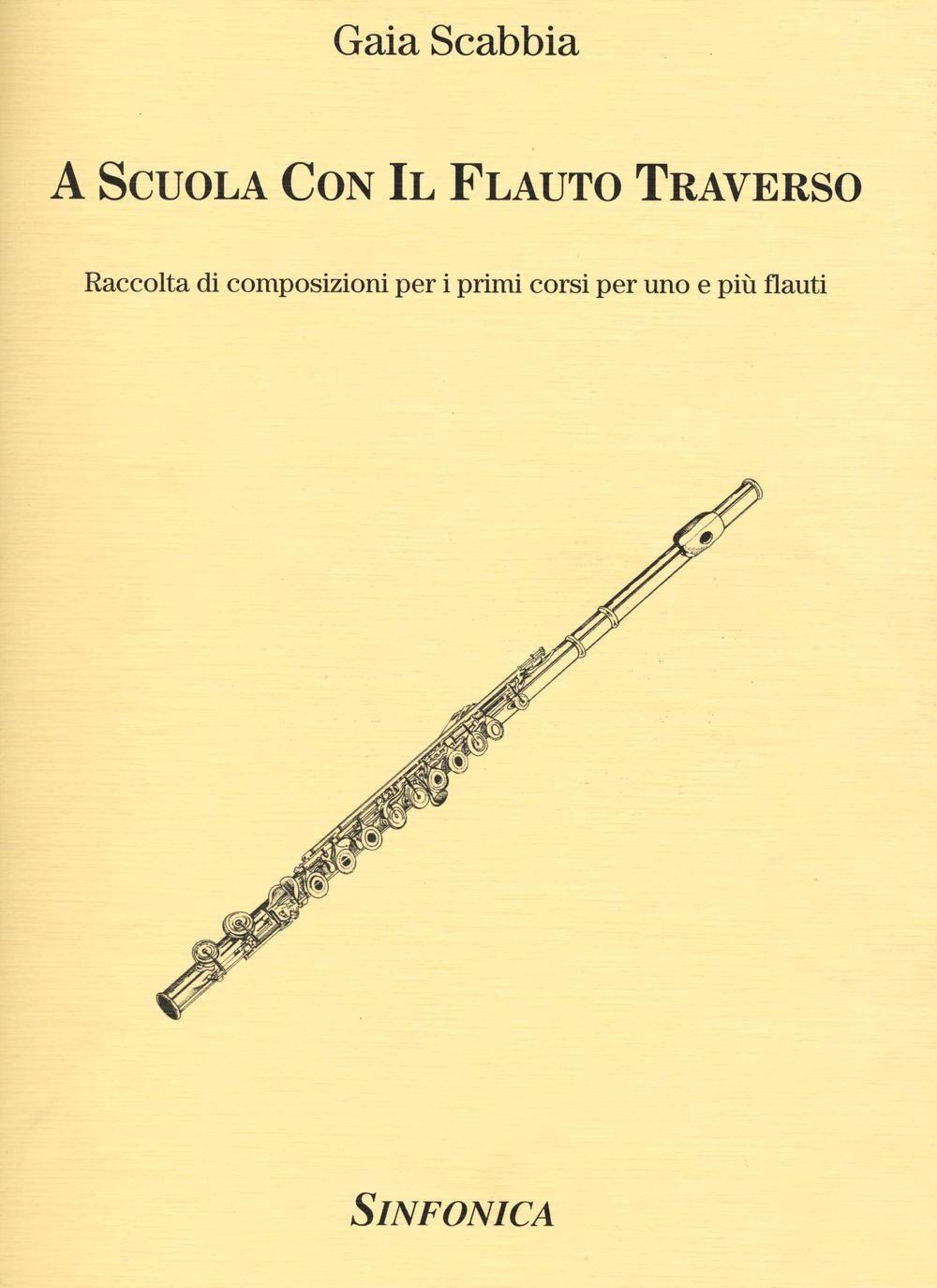 A scuola con il flauto traverso. Raccolta di composizioni per i primi corsi per uno e più flauti