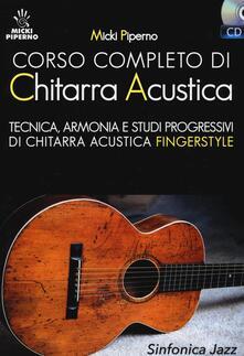 Corso completo di chitarra acustica. Tecnica, armonia e studi progressivi di chitarra acustica fingerstyle. Con CD Audio - Micki Piperno - copertina