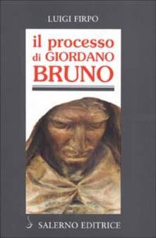 Il processo di Giordano Bruno - Luigi Firpo - copertina
