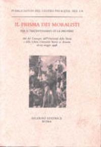 Il prisma dei moralisti. Per il tricentenario di La Bruyère. Atti del Convegno (Roma-Viterbo, 22-25 maggio 1996)